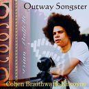 COHEN BRAITHWAITE-KILCOYNE Outway Songster