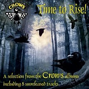 CROWS Time To Rise!