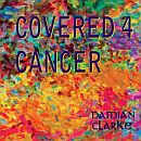 Damian Clarke Covered 4 Cancer CD