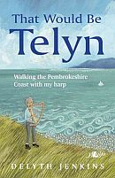 Delyth Jenkins That Would Be Telyn