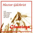 HECTOR GILCHRIST Gleanings