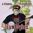 Huw Dylan O Feirion i Dreforus CD
