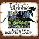 JOHN ROBERTS & DEBRA COWAN Ballads Long & short