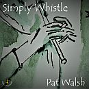 Pat Walsh Simply Whistle CD