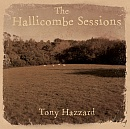 TONY HAZZARD The Hallicombe Sessions